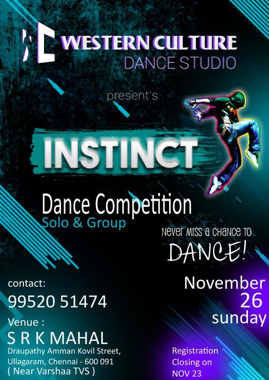 WESTERN CULTURE DANCE STUDIO Presents INSTINCT Dance Competition Date 26 November 2017 Sunday Venue SRK Mahal Ullagaram Chennai