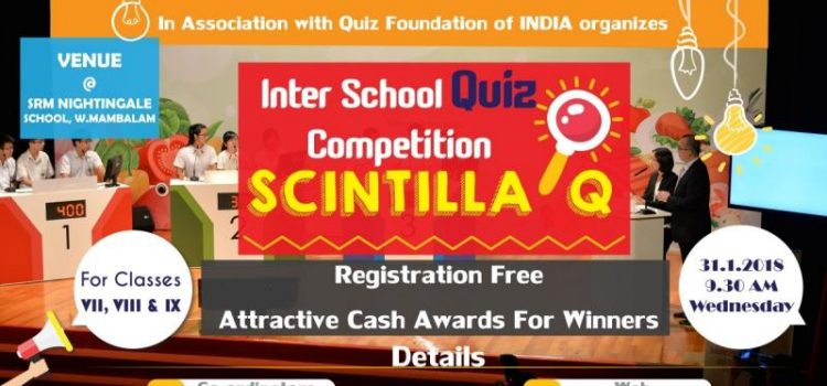 SRM Nightingale Inter School Quiz Competition – SCINTILLA Q on 31.01.2018
