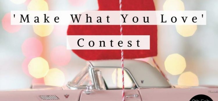 "Plowns Contest – 9th to 16th Feb –  ""Make What you Love"" contest"