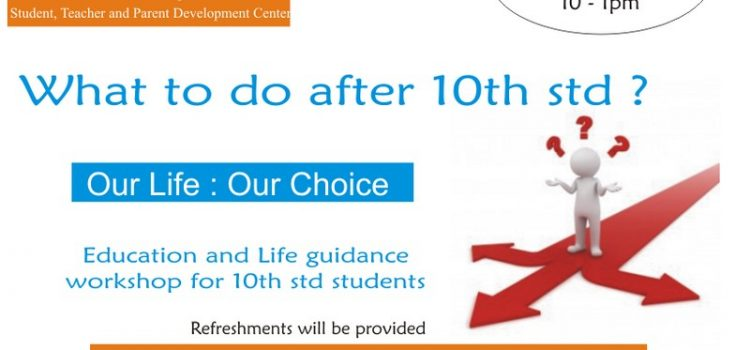 What to do after 10th Std : Life & Educational Guidance Workshop for 10th Std Students