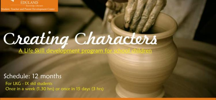 Creating Characters : A Life Skill Development Program