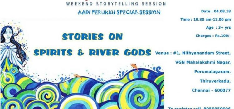 Weekend Storytelling Session – on 04.08.18 – THE SPIRITS AND RIVER GODS