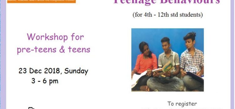 Teenage Behaviours – Workshop for Pre-teens & Teens on 23 Dec 2018, Sunday