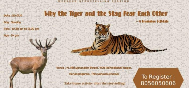 Story Telling – Why the Tiger and the Stag Fear Each Other on 20/01/19