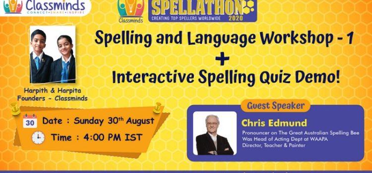 Classminds Spellathon ! – Spelling and Language Workshop – 1