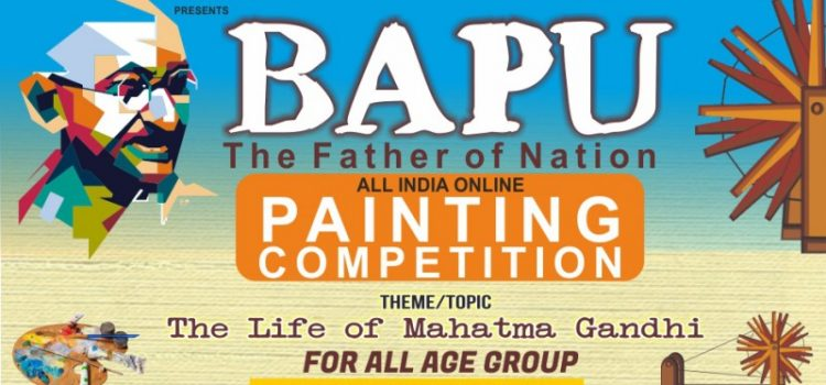 BAPU – The Father of Nation, Online Painting Competition on occasion of Gandhi Jayanti