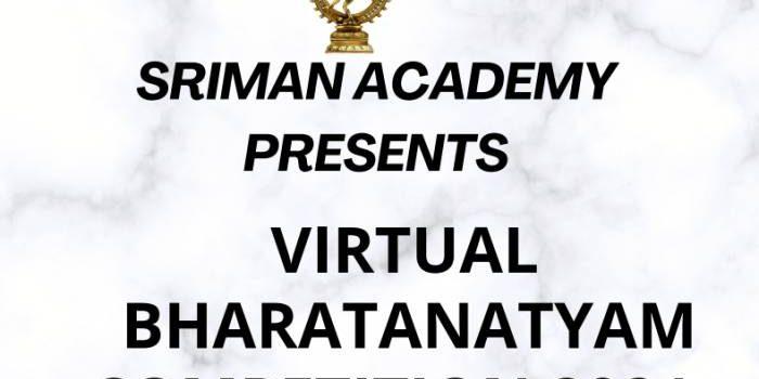 Virtual Bharathanatyam Competition 2021 by SRIMAN ACADEMY
