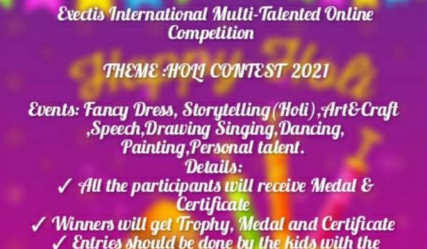 HOLI CONTEST 2021 | Exectis International Multi-Talented Online Competition
