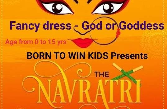 BORN TO WIN KIDS presents NAVARATRI FANCY DRESS CONTEST