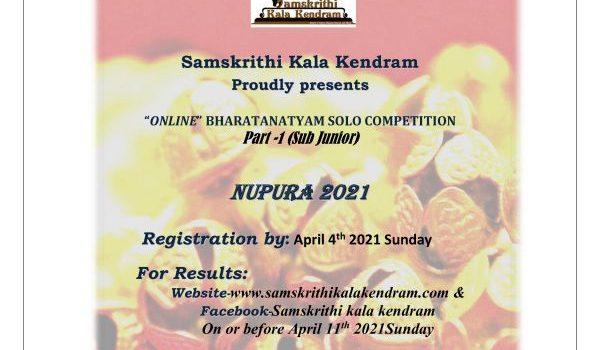 """Nupura 2021 : Samskrithi Kala Kendram – ONLINE"""" Bharatanatyam SOLO Competition (Sub Junior)"""